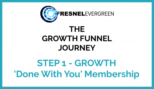 The Growth Funnel Journey - Step 1 GROWTH - Done With You Membership