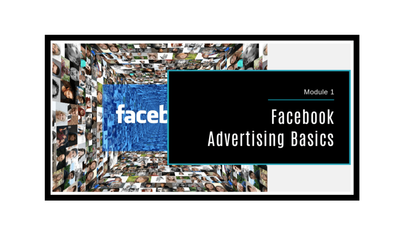 Facebook Advertising Made Simple Module 1