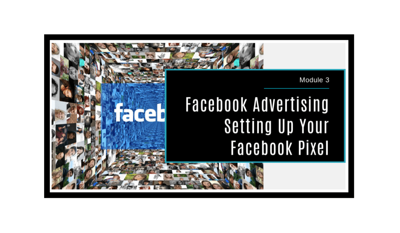 Facebook Advertising Made Simple Module 3