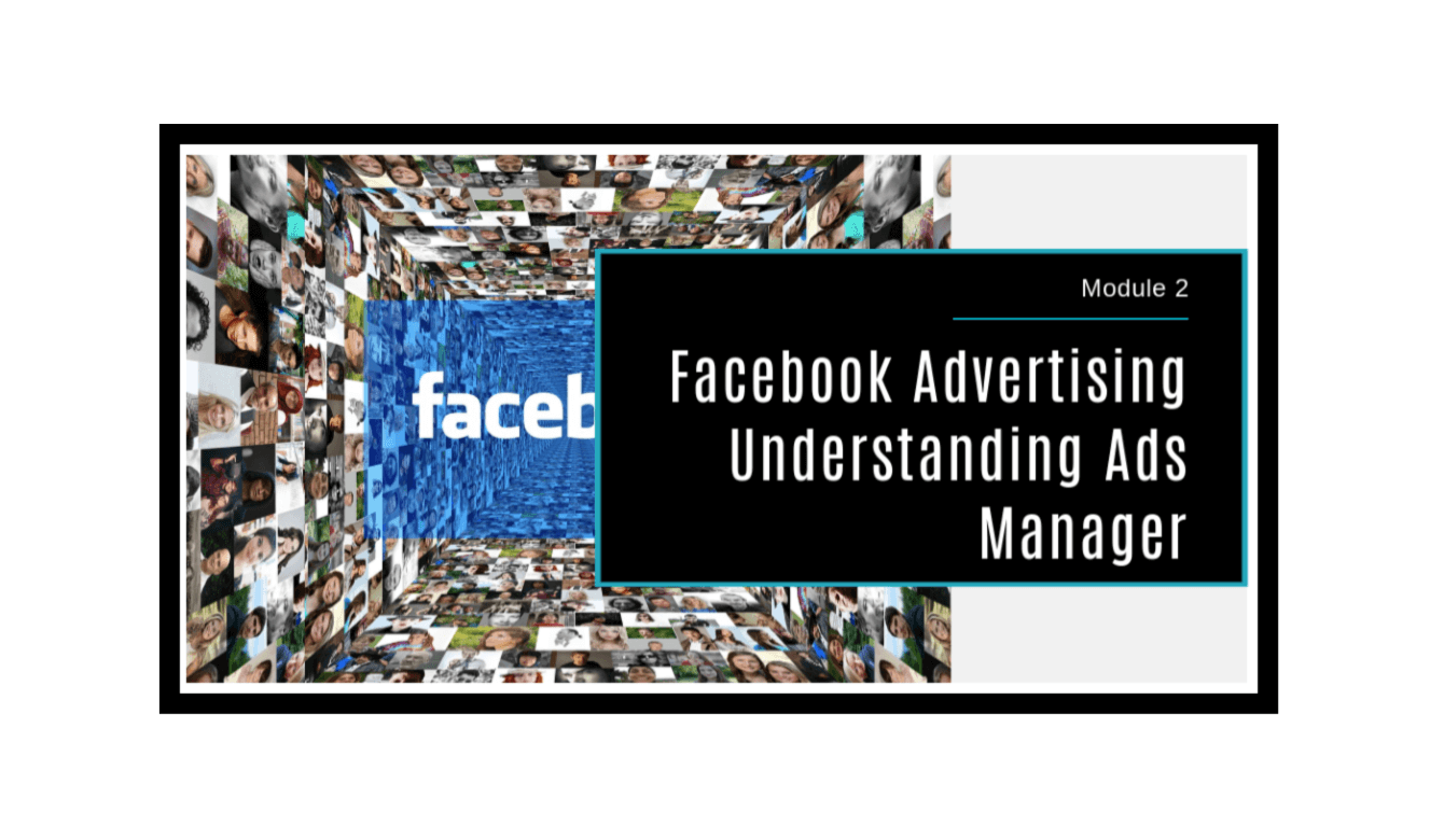 cebook Advertising Made Simple Module 2