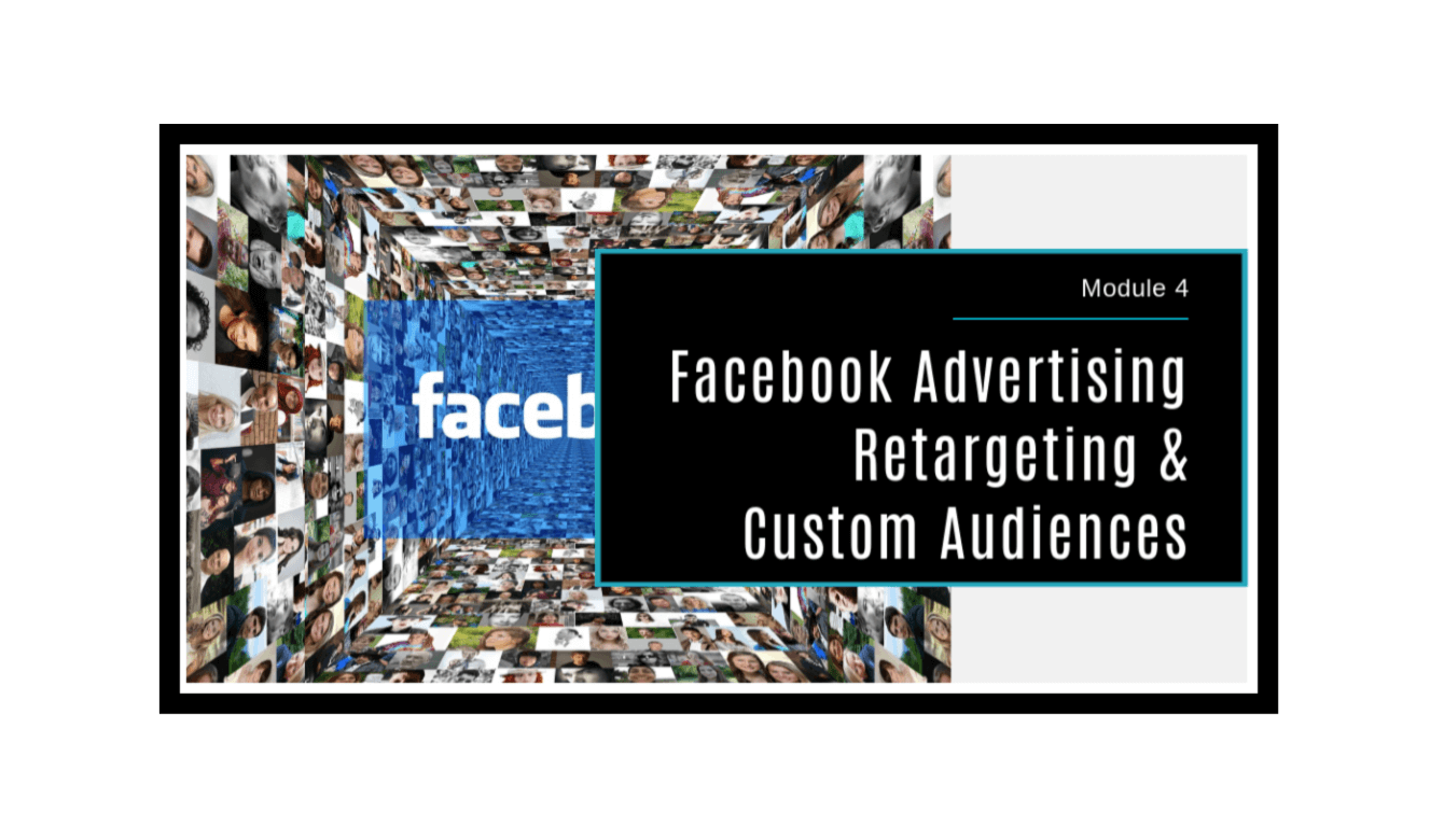 Facebook Advertising Made Simple Module 4