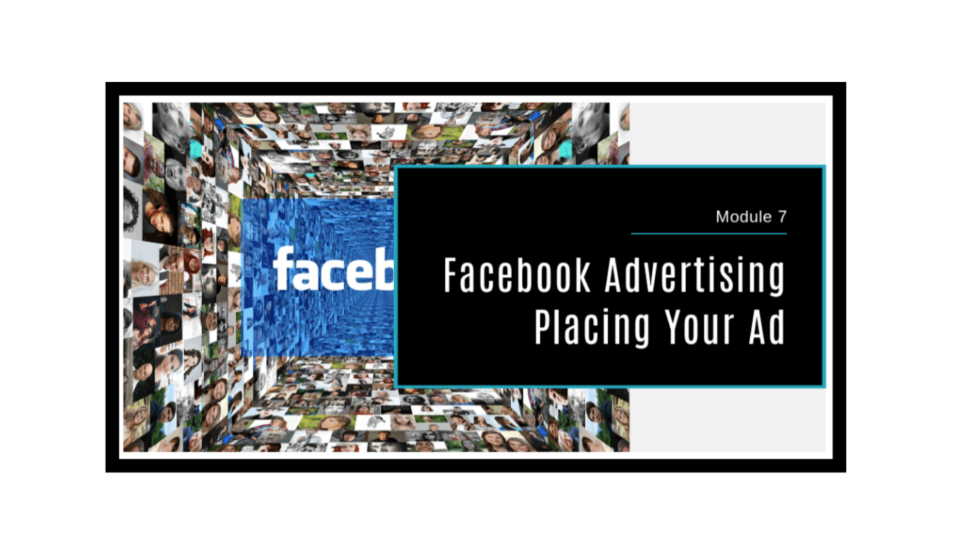 Facebook Advertising Made Simple Module 7